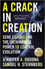 Doudna, Jennifer A. A crack in creation : gene editing and the unthinkable power to control evolution