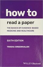 Greenhalgh, Trisha. How to read a paper : the basics of evidence-based medicine and healthcare