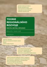 Blažek, Jiří. Teorie regionálního rozvoje : nástin, kritika, implikace