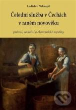 Nekvapil, Ladislav. Čelední služba v Čechách v raném novověku : právní, sociální a ekonomické aspekty