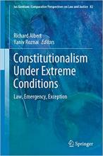Constitutionalism under extreme conditions : law, emergency, exception