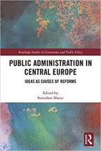 Public administration in Central Europe : ideas as causes of reforms
