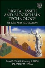 Stabile, Daniel T. Digital assets and blockchain technology : u.s. law and regulation