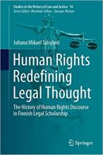 Salojärvi, Juhana Mikael. Human rights redefining legal thought : the history of human rights discourse in Finnish legal scholarship