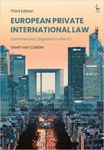 Calster, Geert van. European private international law : commercial litigation in the EU