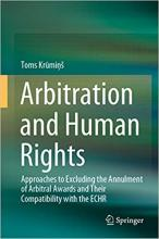 Kruminš, Toms. Arbitration and human rights : approaches to excluding the annulment of arbitral awards and their compatibility with the ECHR