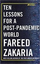 Zakaria, Fareed, 1964. Ten lessons for a post-pandemic world