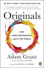 Grant, Adam M. Originals : how non-conformists move the world